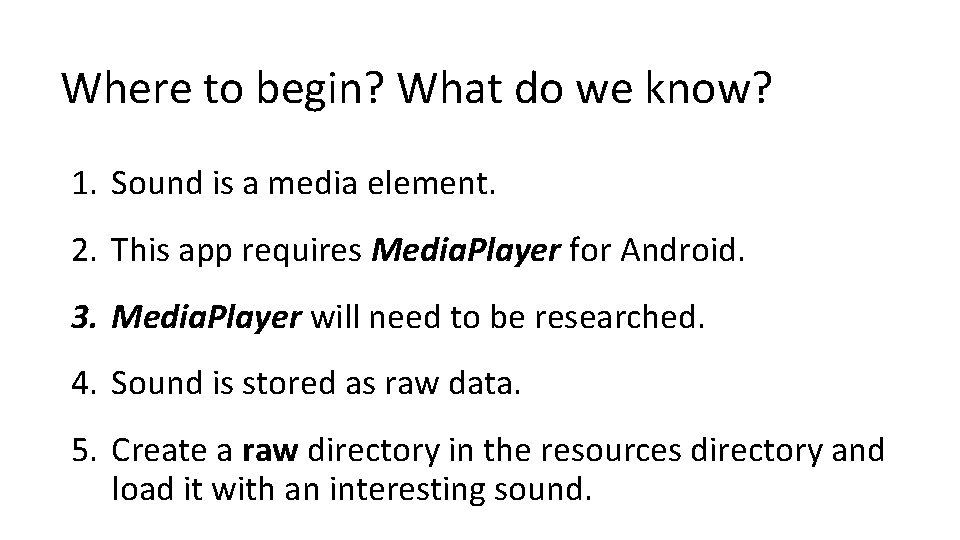Where to begin? What do we know? 1. Sound is a media element. 2.
