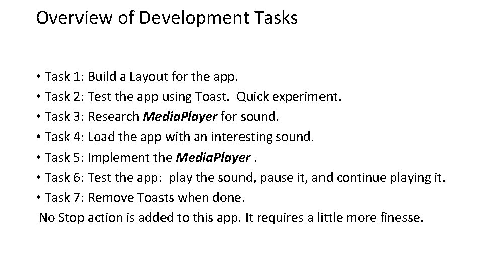 Overview of Development Tasks • Task 1: Build a Layout for the app. •