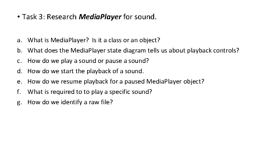• Task 3: Research Media. Player for sound. a. b. c. d. e.