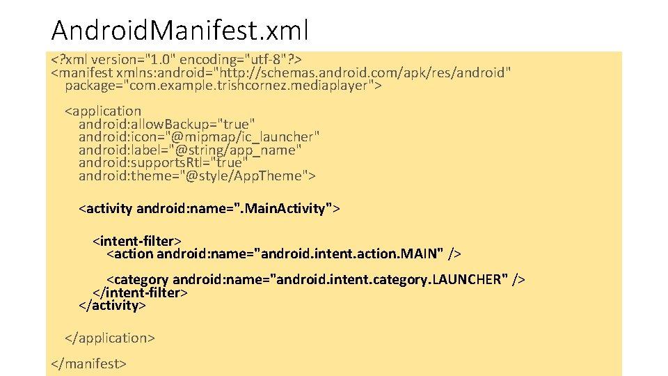 "Android. Manifest. xml <? xml version=""1. 0"" encoding=""utf-8""? > <manifest xmlns: android=""http: //schemas. android."