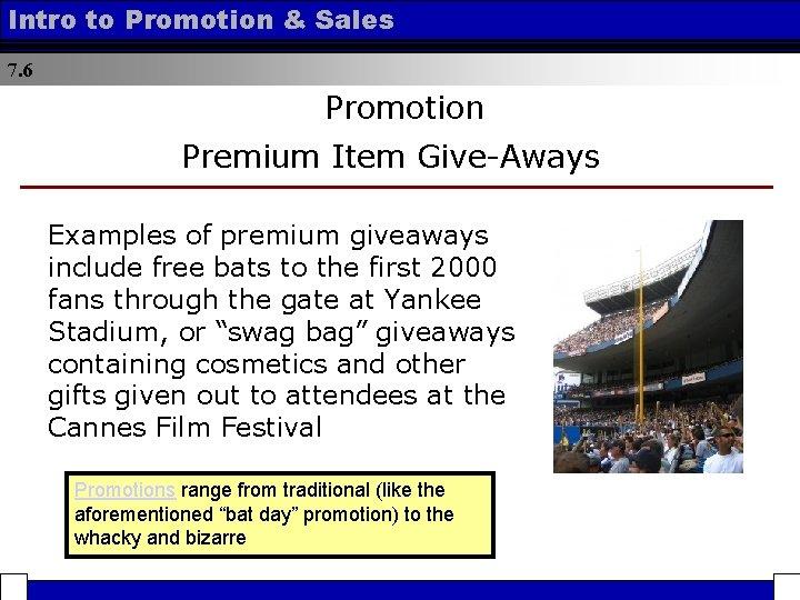 Intro to Promotion & Sales 7. 6 Promotion Premium Item Give-Aways Examples of premium
