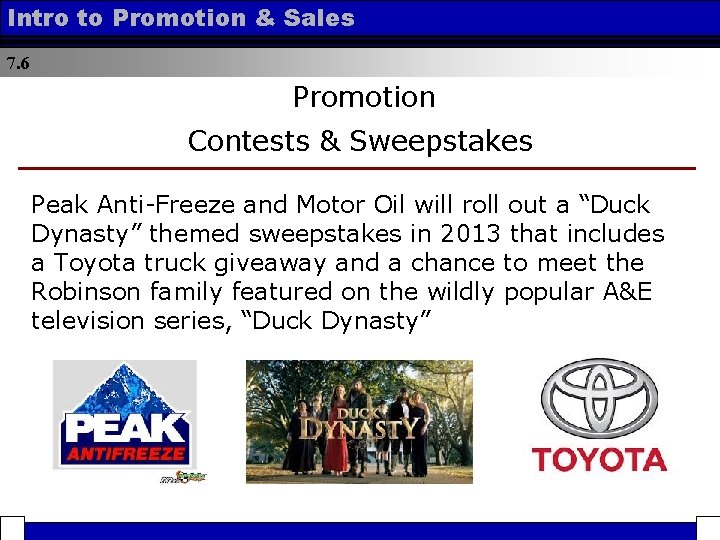 Intro to Promotion & Sales 7. 6 Promotion Contests & Sweepstakes Peak Anti-Freeze and