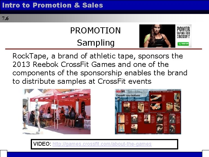 Intro to Promotion & Sales 7. 6 PROMOTION Sampling Rock. Tape, a brand of