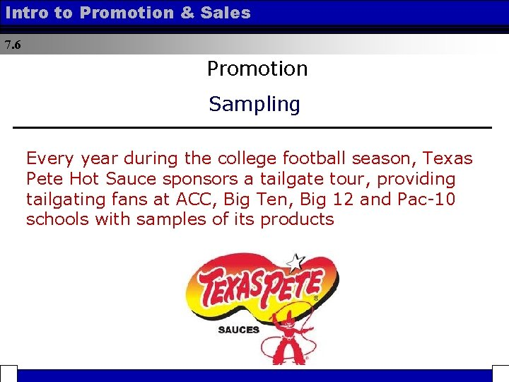 Intro to Promotion & Sales 7. 6 Promotion Sampling Every year during the college