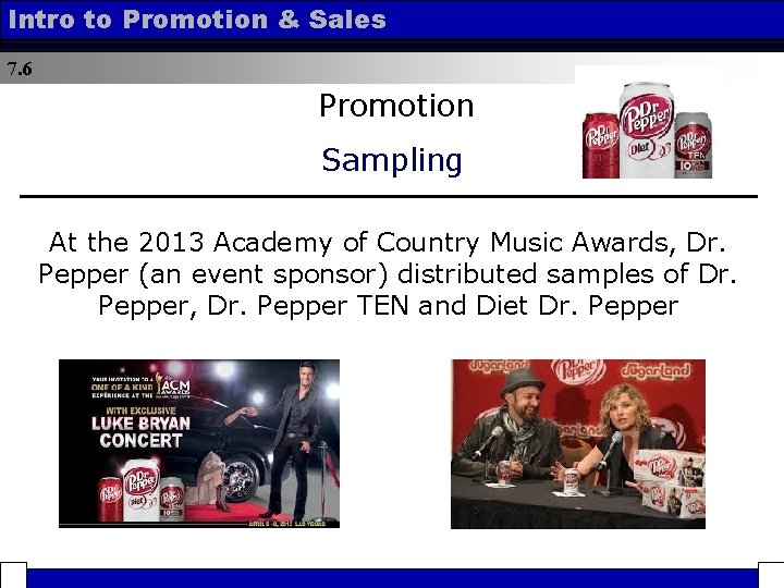 Intro to Promotion & Sales 7. 6 Promotion Sampling At the 2013 Academy of