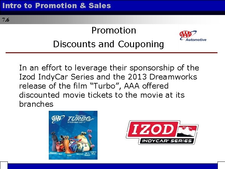 Intro to Promotion & Sales 7. 6 Promotion Discounts and Couponing In an effort