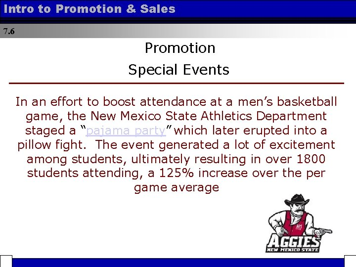 Intro to Promotion & Sales 7. 6 Promotion Special Events In an effort to