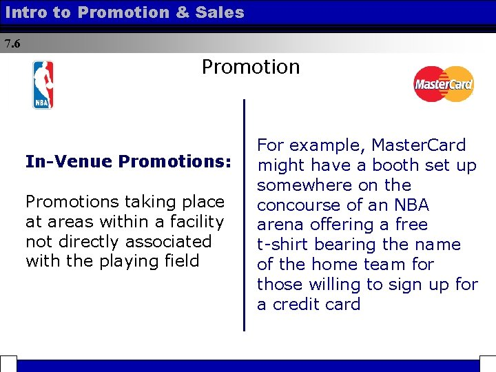 Intro to Promotion & Sales 7. 6 Promotion In-Venue Promotions: Promotions taking place at