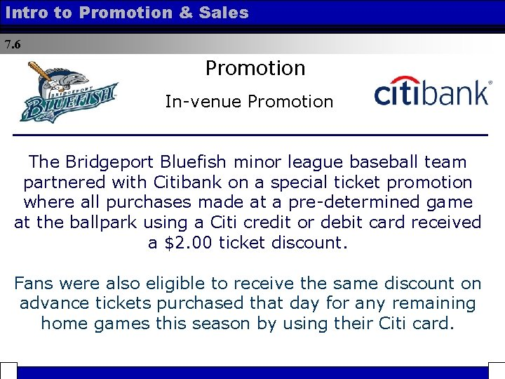 Intro to Promotion & Sales 7. 6 Promotion In-venue Promotion The Bridgeport Bluefish minor