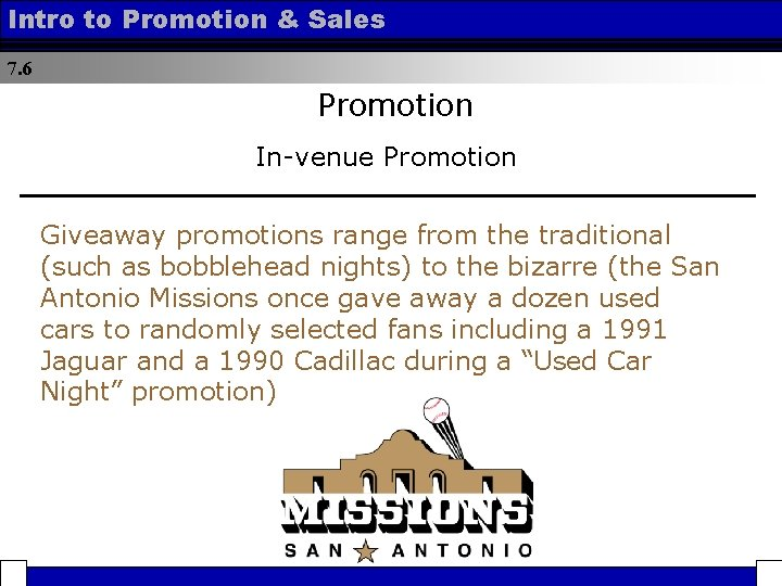 Intro to Promotion & Sales 7. 6 Promotion In-venue Promotion Giveaway promotions range from