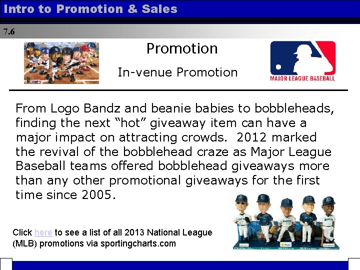 Intro to Promotion & Sales 7. 6 Promotion In-venue Promotion From Logo Bandz and