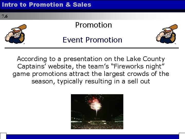 Intro to Promotion & Sales 7. 6 Promotion Event Promotion According to a presentation