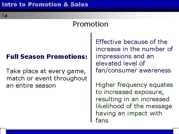 Intro to Promotion & Sales 7. 6 Promotion Full Season Promotions: Take place at