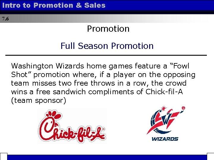 Intro to Promotion & Sales 7. 6 Promotion Full Season Promotion Washington Wizards home
