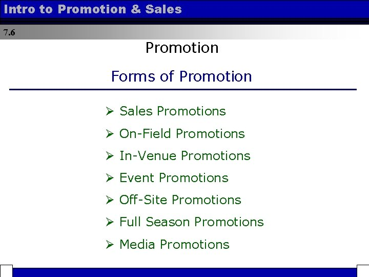 Intro to Promotion & Sales 7. 6 Promotion Forms of Promotion Ø Sales Promotions