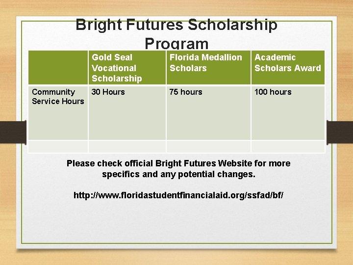 Bright Futures Scholarship Program Gold Seal Vocational Scholarship Community 30 Hours Service Hours Florida
