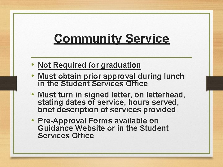 Community Service • Not Required for graduation • Must obtain prior approval during lunch