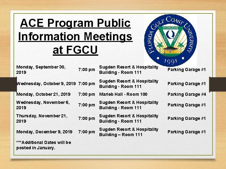 ACE Program Public Information Meetings at FGCU Monday, September 30, 2019 7: 00 pm