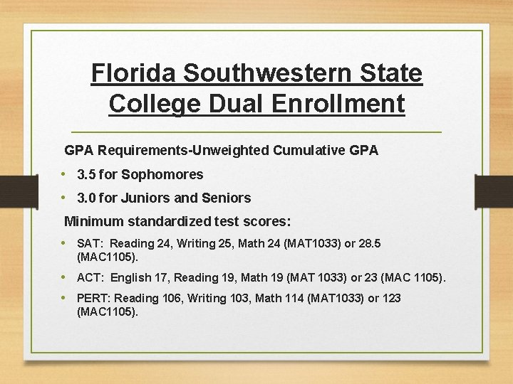 Florida Southwestern State College Dual Enrollment GPA Requirements-Unweighted Cumulative GPA • 3. 5 for
