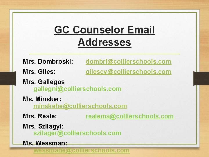 GC Counselor Email Addresses Mrs. Dombroski: dombrl@collierschools. com Mrs. Giles: gilescy@collierschools. com Mrs. Gallegos