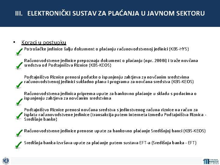 III. ELEKTRONIČKI SUSTAV ZA PLAĆANJA U JAVNOM SEKTORU • Koraci u postupku Potrošačke jedinice