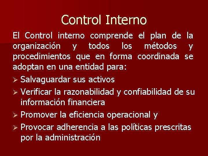 Control Interno El Control interno comprende el plan de la organización y todos los