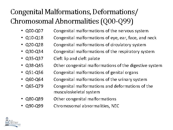 Congenital Malformations, Deformations/ Chromosomal Abnormalities (Q 00 -Q 99) • • • Q 00