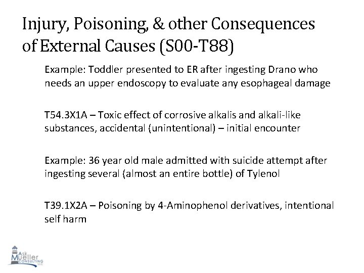 Injury, Poisoning, & other Consequences of External Causes (S 00 -T 88) Example: Toddler