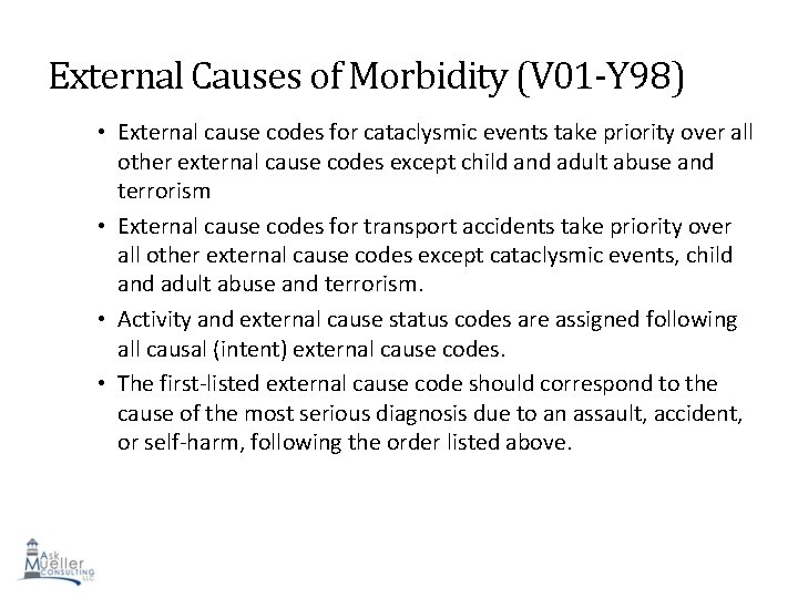 External Causes of Morbidity (V 01 -Y 98) • External cause codes for cataclysmic