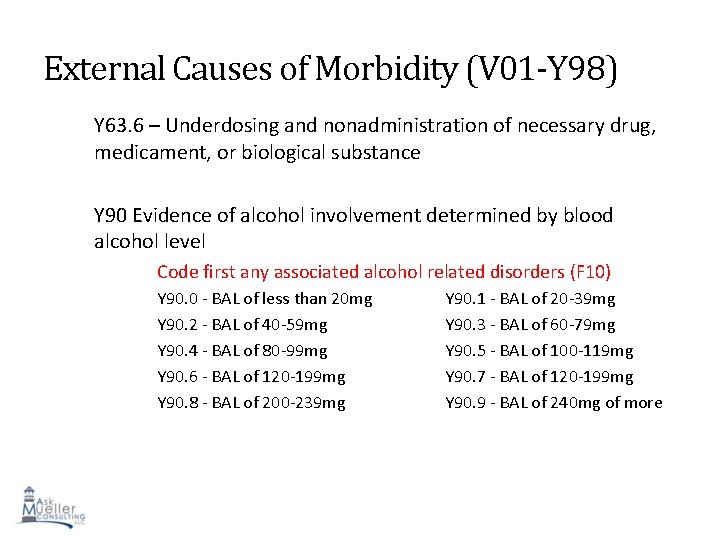 External Causes of Morbidity (V 01 -Y 98) Y 63. 6 – Underdosing and