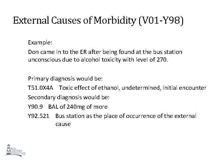 External Causes of Morbidity (V 01 -Y 98) Example: Don came in to the