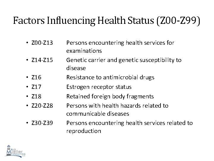 Factors Influencing Health Status (Z 00 -Z 99) • Z 00 -Z 13 •