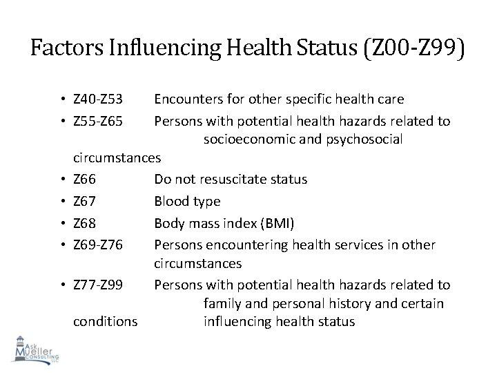 Factors Influencing Health Status (Z 00 -Z 99) • Z 40 -Z 53 •