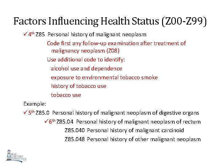 Factors Influencing Health Status (Z 00 -Z 99) 4 th Z 85 Personal history