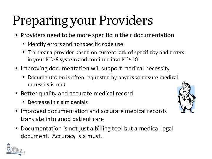 Preparing your Providers • Providers need to be more specific in their documentation •
