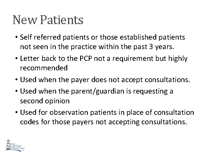 New Patients • Self referred patients or those established patients not seen in the