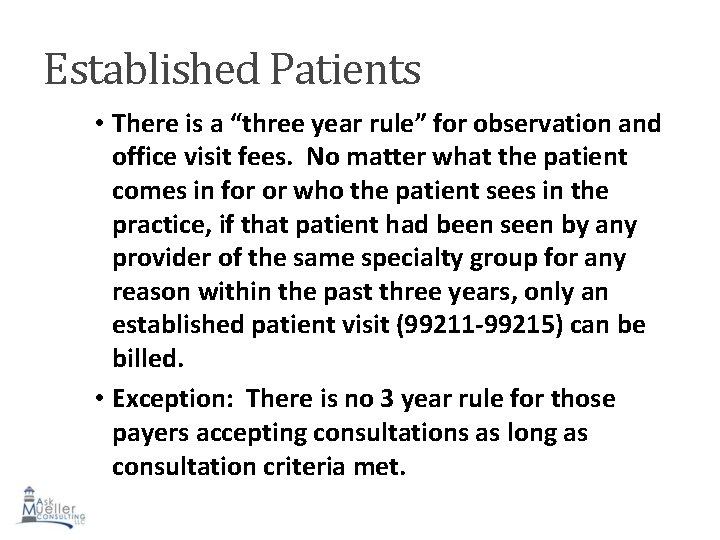 """Established Patients • There is a """"three year rule"""" for observation and office visit"""