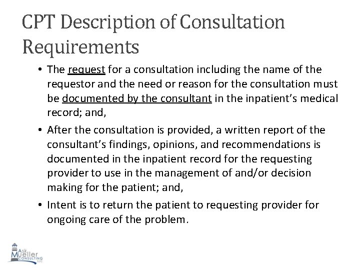 CPT Description of Consultation Requirements • The request for a consultation including the name