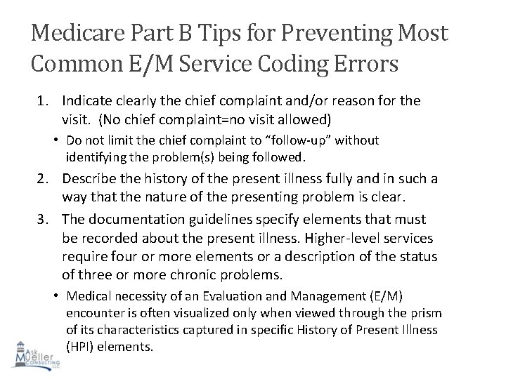 Medicare Part B Tips for Preventing Most Common E/M Service Coding Errors 1. Indicate