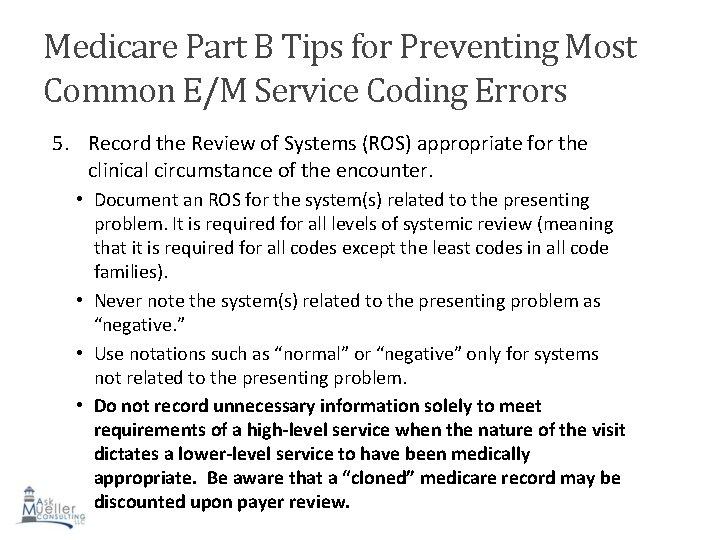 Medicare Part B Tips for Preventing Most Common E/M Service Coding Errors 5. Record