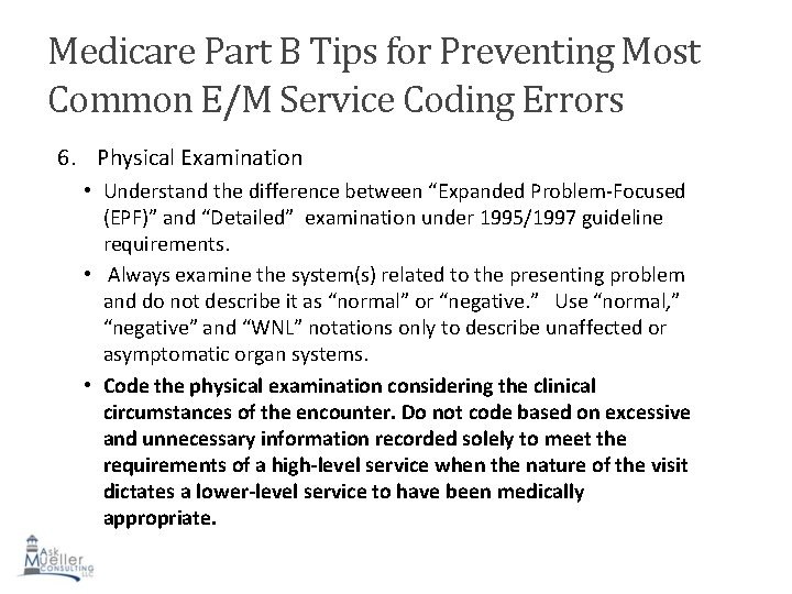 Medicare Part B Tips for Preventing Most Common E/M Service Coding Errors 6. Physical