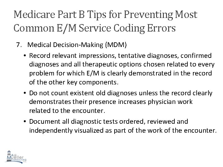 Medicare Part B Tips for Preventing Most Common E/M Service Coding Errors 7. Medical