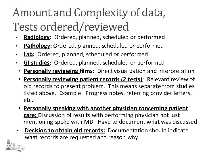 Amount and Complexity of data, Tests ordered/reviewed Radiology: Ordered, planned, scheduled or performed •