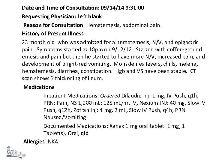 Date and Time of Consultation: 09/14/14 9: 31: 00 Requesting Physician: Left blank Reason