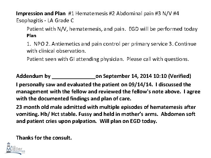 Impression and Plan #1 Hematemesis #2 Abdominal pain #3 N/V #4 Esophagitis - LA