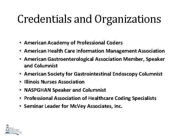Credentials and Organizations • American Academy of Professional Coders • American Health Care Information
