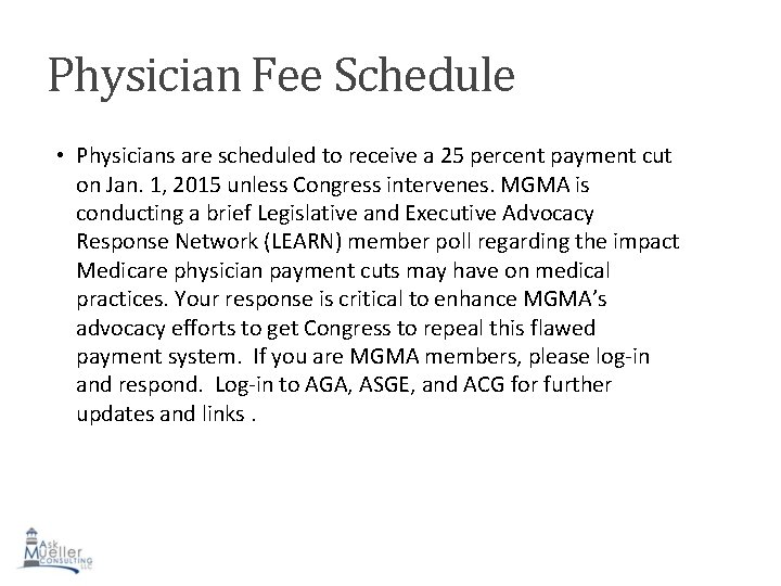 Physician Fee Schedule • Physicians are scheduled to receive a 25 percent payment cut