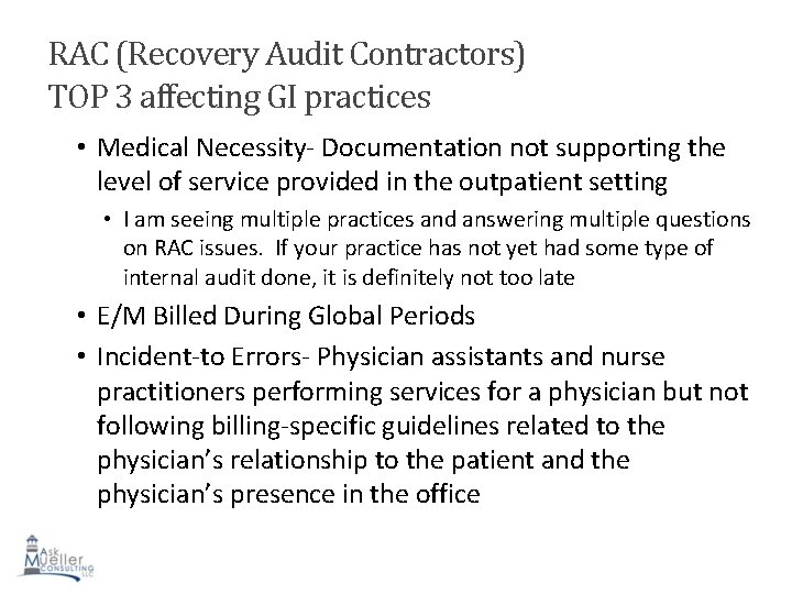 RAC (Recovery Audit Contractors) TOP 3 affecting GI practices • Medical Necessity- Documentation not