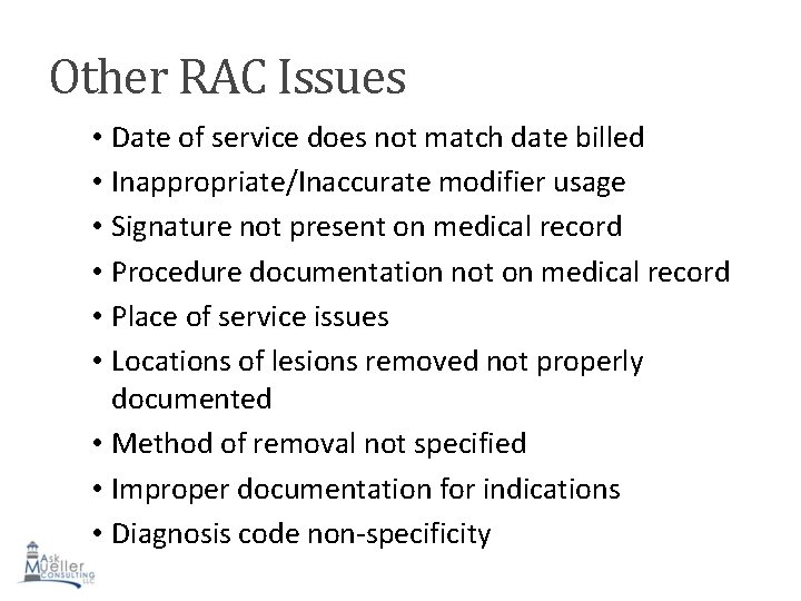 Other RAC Issues • Date of service does not match date billed • Inappropriate/Inaccurate