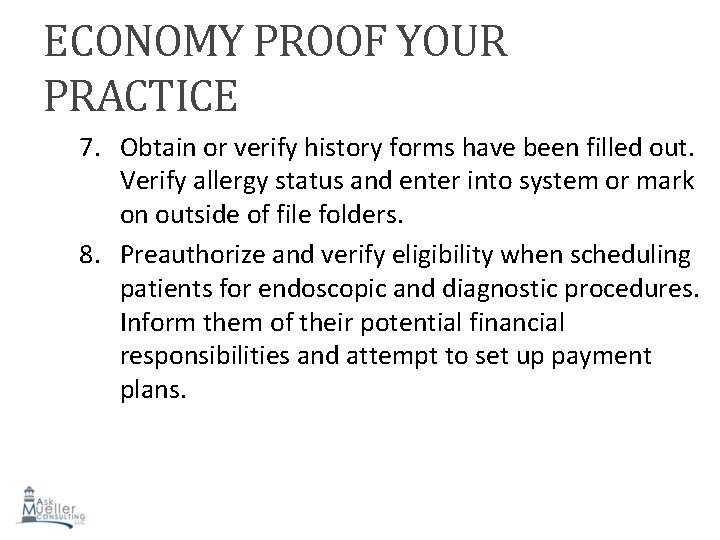ECONOMY PROOF YOUR PRACTICE 7. Obtain or verify history forms have been filled out.